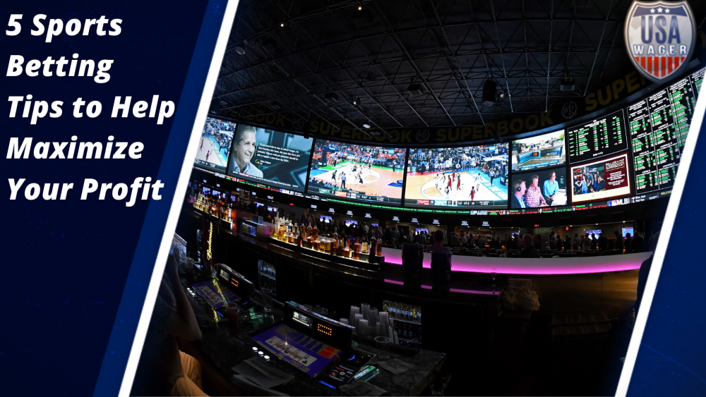 Sports Betting Tips to Help Maximize Your Profit