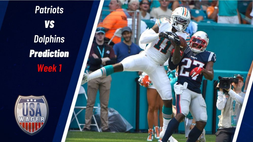 Patriots vs Dolphins Predictions & NFL Odds for Week 1