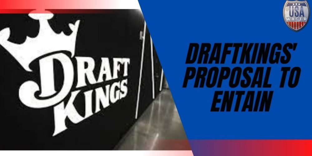 DraftKings' Proposal to Entain