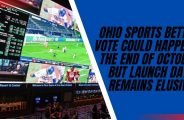 Ohio Sports Betting Vote Could Happen By the End of October, but Launch Date Remains Elusive